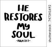 hand lettering he restores my... | Shutterstock .eps vector #747341692