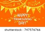 happy thanksgiving day.... | Shutterstock .eps vector #747576766