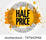 half price sale words cloud ... | Shutterstock . vector #747642946