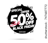 black friday sale  special... | Shutterstock .eps vector #747687772