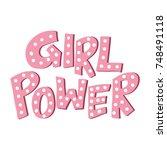 girl power. feminism quote ... | Shutterstock .eps vector #748491118