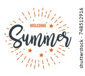 welcome summer for greeting ... | Shutterstock .eps vector #748512916