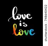 love is love. gay pride slogan... | Shutterstock .eps vector #748640422