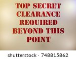 top secret clearance required... | Shutterstock . vector #748815862
