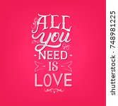 all you need is love hand... | Shutterstock .eps vector #748981225