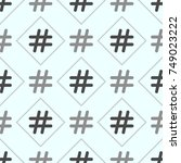 hashtag icon seamless pattern.... | Shutterstock .eps vector #749023222