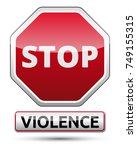 violence   stop traffic sign | Shutterstock .eps vector #749155315