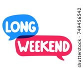long weekend. vector hand drawn ... | Shutterstock .eps vector #749456542