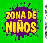 zona de ninos  kids zone... | Shutterstock .eps vector #749485282