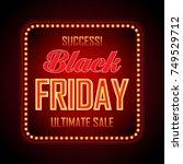 black friday retro light frame. ... | Shutterstock .eps vector #749529712