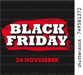 black friday. super sale. 24... | Shutterstock .eps vector #749581372