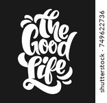the good life typography. t... | Shutterstock .eps vector #749622736