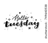 hello tuesday. days of the week.... | Shutterstock .eps vector #749640538