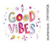 good vibes   motivational quote ... | Shutterstock .eps vector #749745928