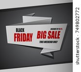 black friday big sale banner ... | Shutterstock . vector #749802772