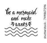 be a mermaid and make waves.... | Shutterstock .eps vector #749867296