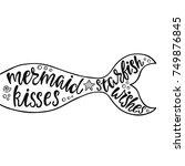 mermaid kisses starfish wishes. ... | Shutterstock .eps vector #749876845