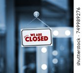 we are closed sign board... | Shutterstock . vector #749989276