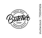 butcher shop hand written... | Shutterstock . vector #750049606