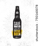 save water. drink beer. craft... | Shutterstock .eps vector #750160078