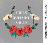 girls support girls slogan.... | Shutterstock .eps vector #750258622