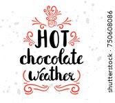 winter seasonal motivation... | Shutterstock .eps vector #750608086
