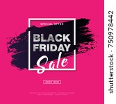 black friday sale poster with... | Shutterstock .eps vector #750978442
