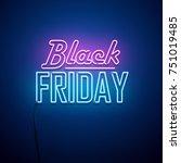 black friday background. neon... | Shutterstock .eps vector #751019485