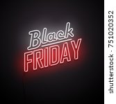 black friday background. neon... | Shutterstock .eps vector #751020352