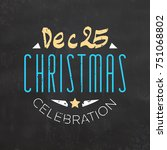 typographic christmas design... | Shutterstock .eps vector #751068802