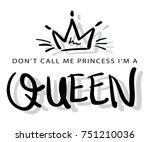 do not call me a princess i am...   Shutterstock .eps vector #751210036
