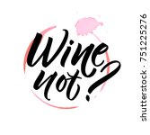 wine not  funny saying for cafe ...   Shutterstock .eps vector #751225276
