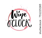 wine o'clock. funny quote for... | Shutterstock .eps vector #751225285