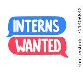 interns wanted. vector hand... | Shutterstock .eps vector #751406842