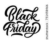 black friday hand lettering ... | Shutterstock .eps vector #751458466
