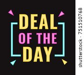 deal of the day. vector... | Shutterstock .eps vector #751510768