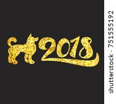 happy new 2018 year lettering... | Shutterstock .eps vector #751555192