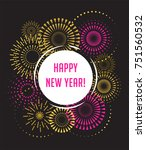 happy new year  fireworks and... | Shutterstock .eps vector #751560532