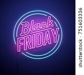 black friday background. neon... | Shutterstock .eps vector #751603336