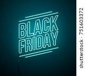 black friday background. neon... | Shutterstock .eps vector #751603372