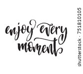 inspirational quote enjoy every ...   Shutterstock .eps vector #751810105