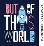 out of this world slogan vector | Shutterstock .eps vector #751819306