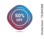 sale 50  off label or stamp... | Shutterstock .eps vector #751845388