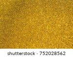 gold glitter texture christmas... | Shutterstock . vector #752028562