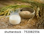 rice milk and rice seeds on... | Shutterstock . vector #752082556