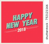 2018 happy new year background...   Shutterstock .eps vector #752121166