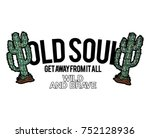 cactus patch and slogan  | Shutterstock .eps vector #752128936