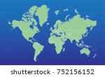 blue and green map of the world.... | Shutterstock .eps vector #752156152
