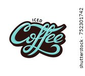 iced coffee lettering. iced... | Shutterstock .eps vector #752301742
