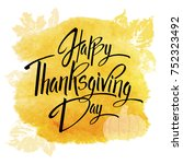 happy thanskgiving day greeting ... | Shutterstock .eps vector #752323492